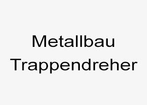 Metallbau Trappendreher